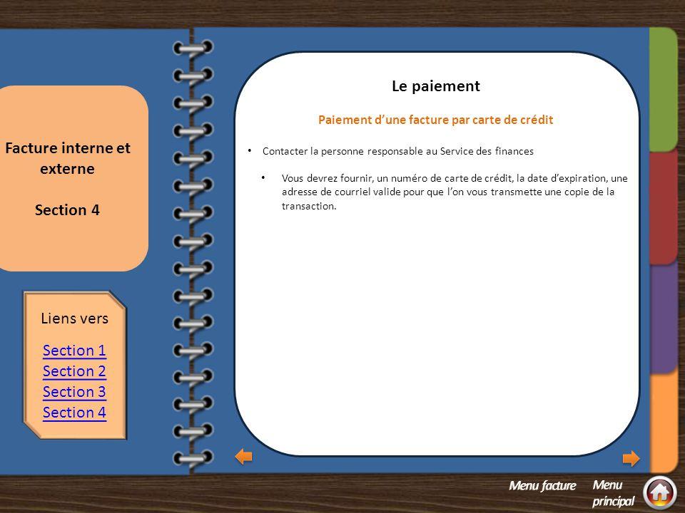 Section 2 - questions Facture interne et externe Section 4 Section 4 – Le paiement Paiement d'une facture par carte de crédit Paiement d'une facture par carte de crédit Comment fonctionne le recouvrement.