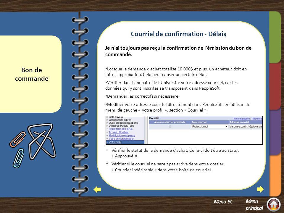 Menu – Bon de commande Courriel de confirmation - Délais Comment consulter un bon de commande.