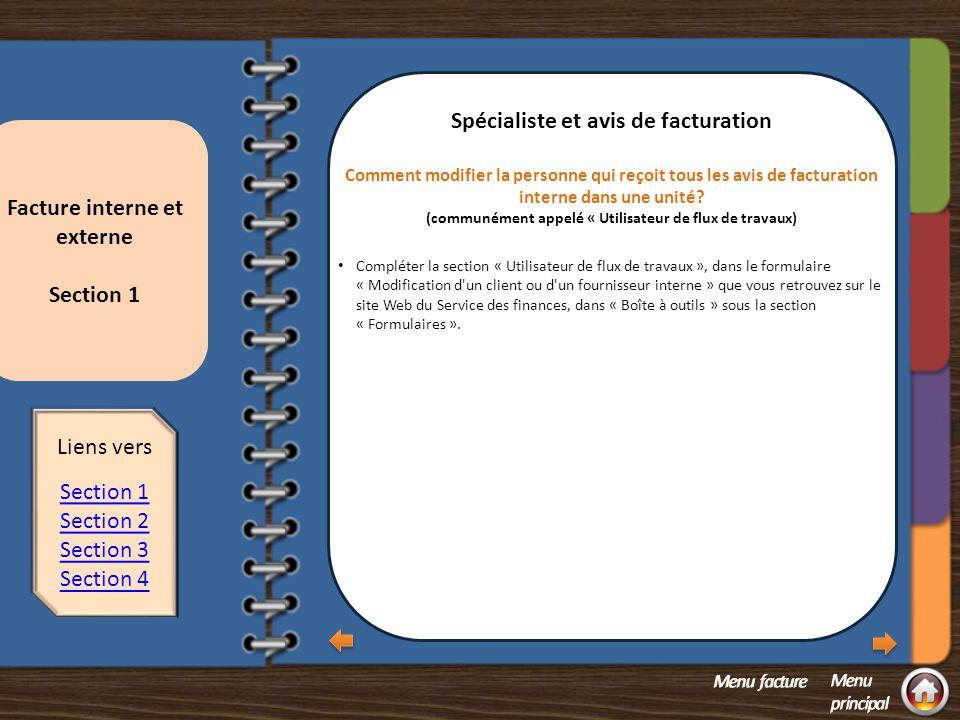Facture interne et externe Section 1 Section 1 - Spécialiste et avis de facturation Comment modifier la personne qui reçoit tous les avis de facturation interne dans une unité.