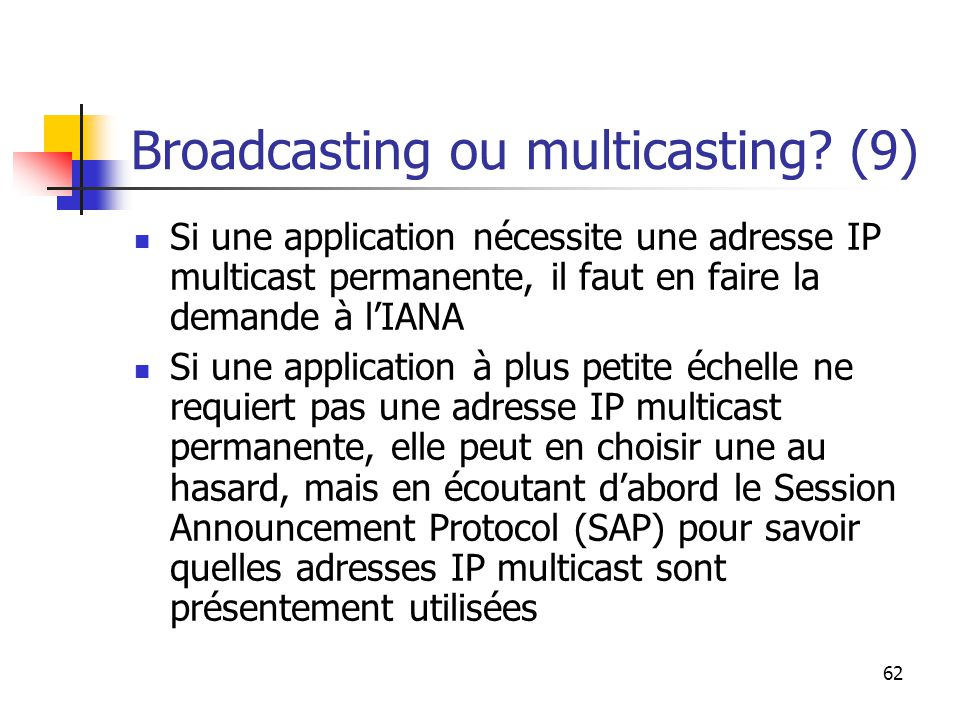 62 Broadcasting ou multicasting.