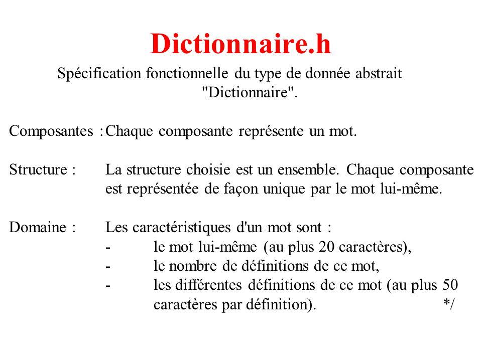 2 Dictionnaire.h /*Spécification fonctionnelle du type de donnée abstrait