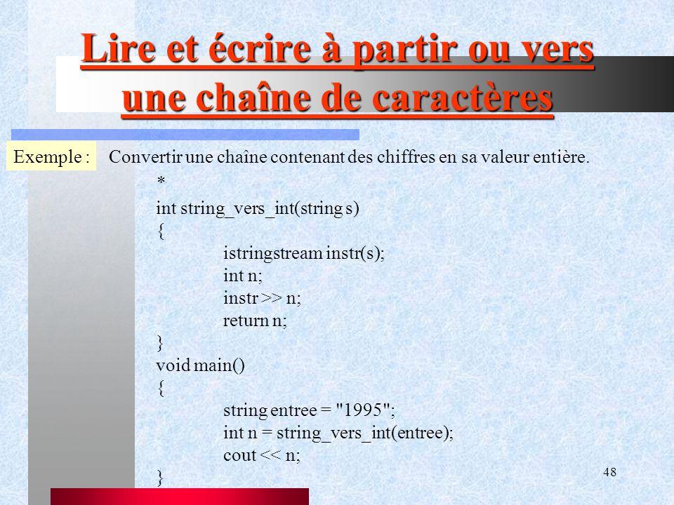 48 Lire et écrire à partir ou vers une chaîne de caractères Exemple :Convertir une chaîne contenant des chiffres en sa valeur entière.