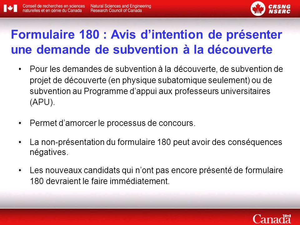 Formulaire 180 : Avis d'intention de présenter une demande de subvention à la découverte Pour les demandes de subvention à la découverte, de subvention de projet de découverte (en physique subatomique seulement) ou de subvention au Programme d'appui aux professeurs universitaires (APU).