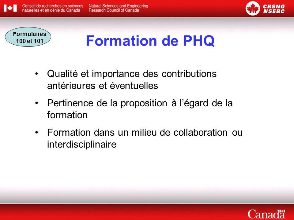 Formation de PHQ Qualité et importance des contributions antérieures et éventuelles Pertinence de la proposition à l'égard de la formation Formation dans un milieu de collaboration ou interdisciplinaire Formulaires 100 et 101