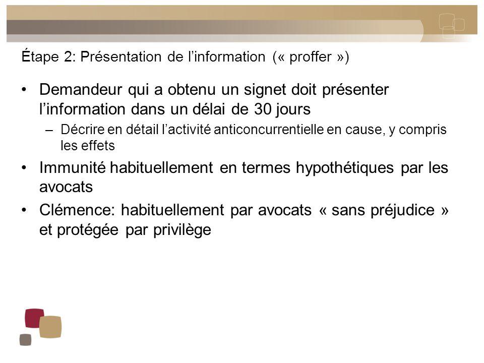 Étape 2: Présentation de l'information (« proffer ») Demandeur qui a obtenu un signet doit présenter l'information dans un délai de 30 jours –Décrire