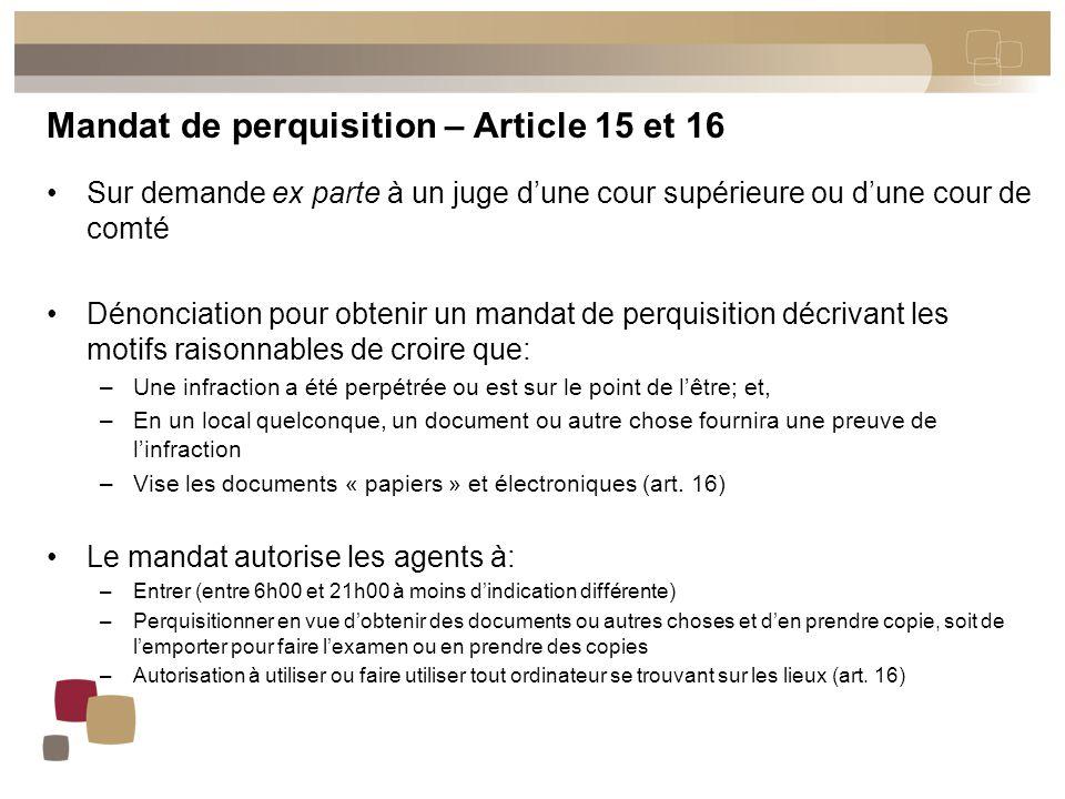 Mandat de perquisition – Article 15 et 16 Sur demande ex parte à un juge d'une cour supérieure ou d'une cour de comté Dénonciation pour obtenir un man