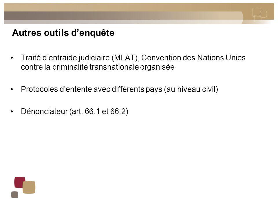 Autres outils d'enquête Traité d'entraide judiciaire (MLAT), Convention des Nations Unies contre la criminalité transnationale organisée Protocoles d'