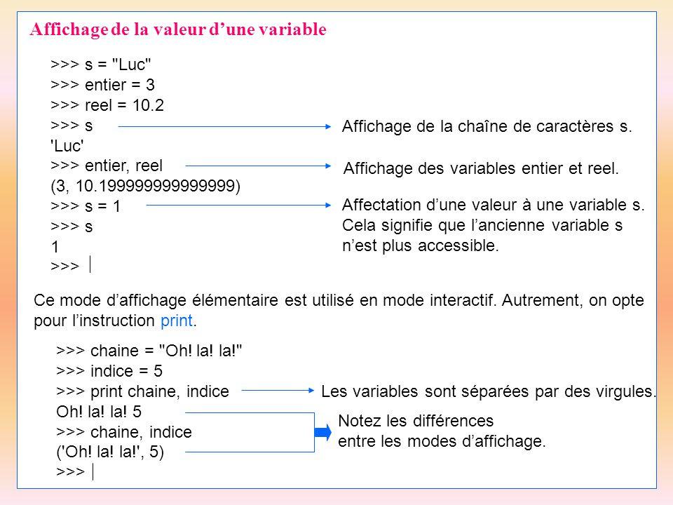 18 Affichage de la valeur d'une variable >>> s =