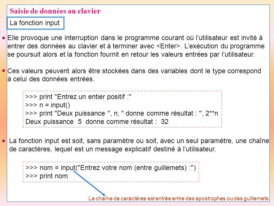 22 Saisie de données au clavier La fonction input >>> print