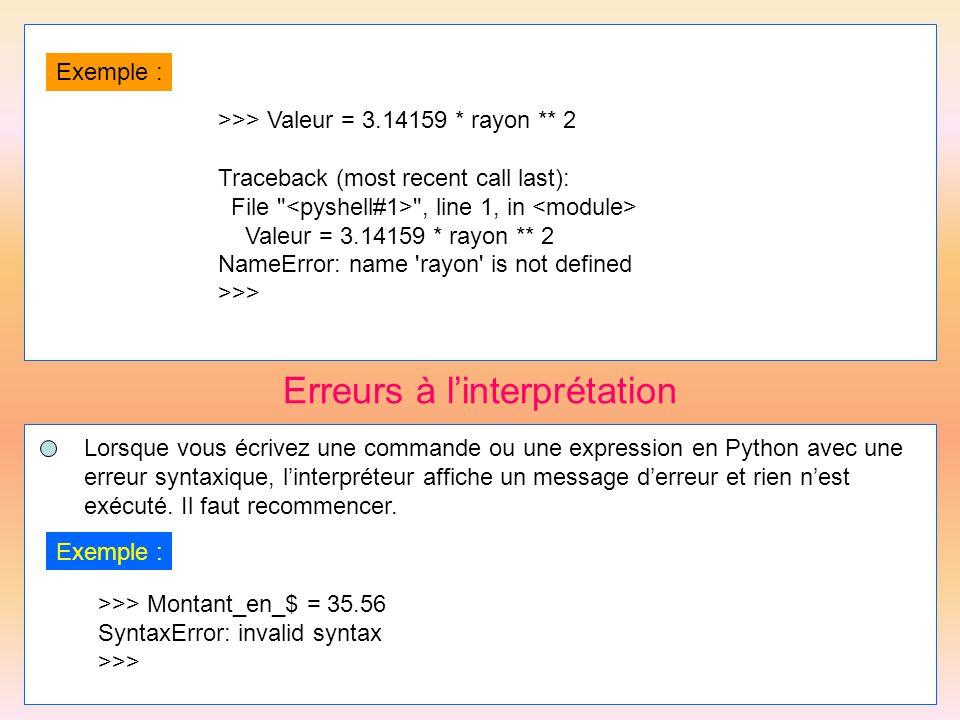 25 Erreurs à l'interprétation Lorsque vous écrivez une commande ou une expression en Python avec une erreur syntaxique, l'interpréteur affiche un mess