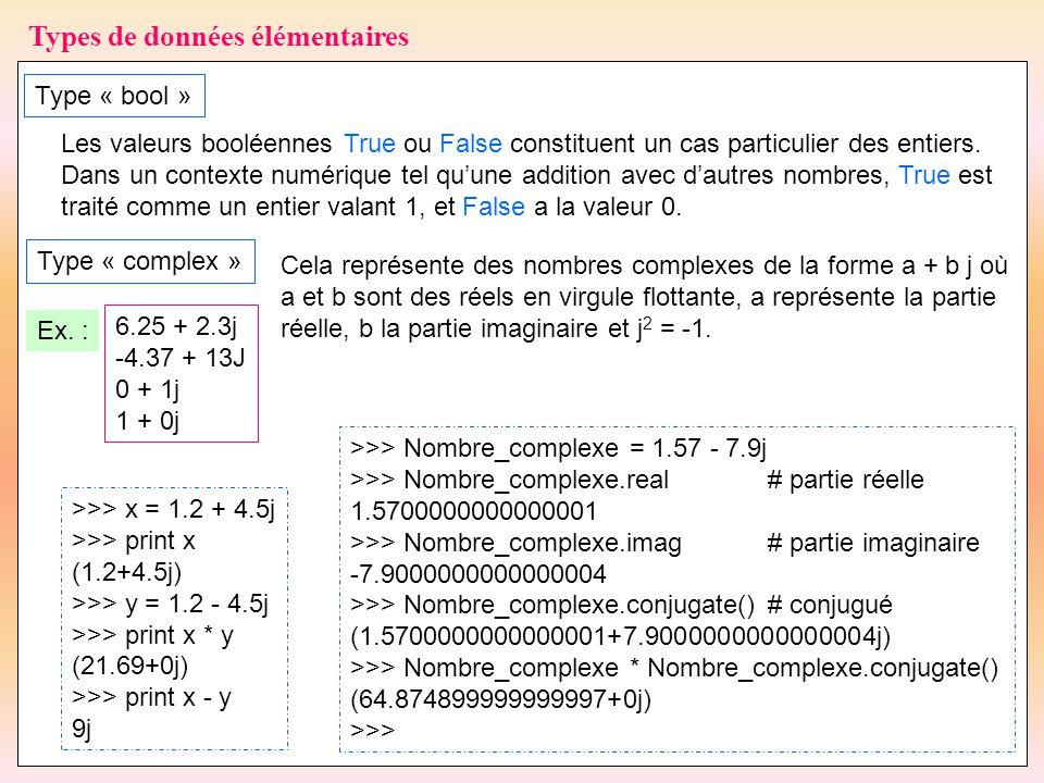 34 Types de données élémentaires Type « bool » Les valeurs booléennes True ou False constituent un cas particulier des entiers. Dans un contexte numér