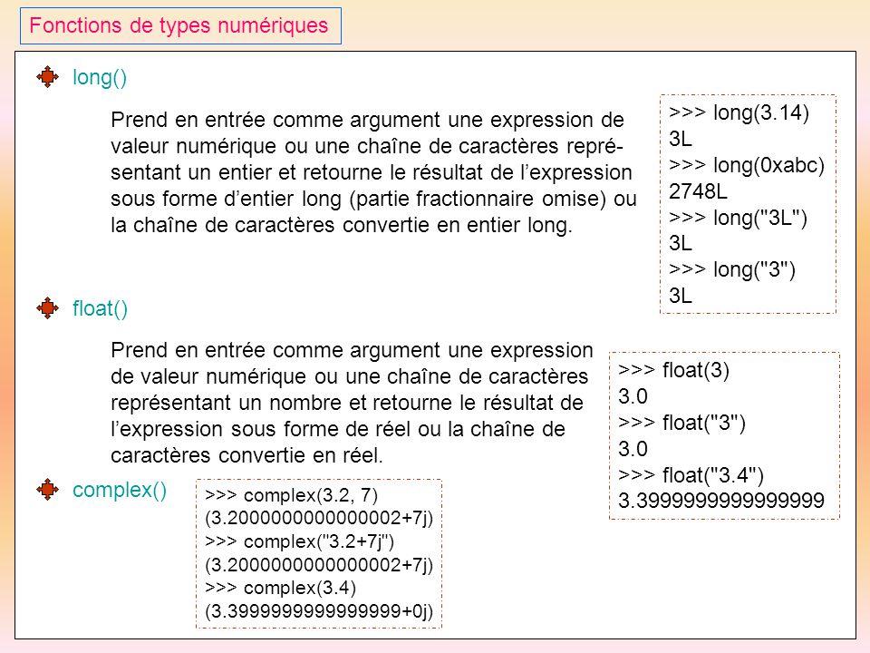 39 Fonctions de types numériques long() Prend en entrée comme argument une expression de valeur numérique ou une chaîne de caractères repré- sentant u