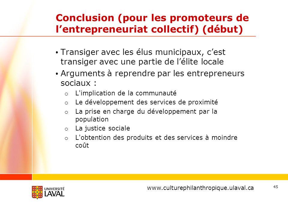 www.ulaval.ca Conclusion (pour les promoteurs de l'entrepreneuriat collectif) (début) Transiger avec les élus municipaux, c'est transiger avec une par