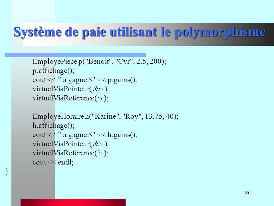 86 Système de paie utilisant le polymorphisme EmployePiece p(