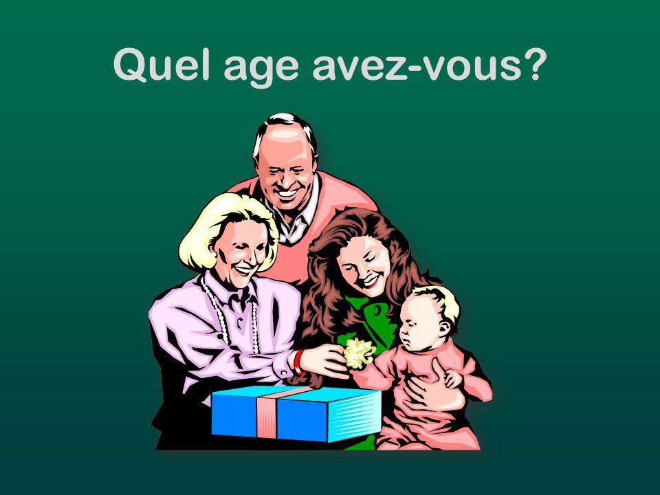 Quel age avez-vous?