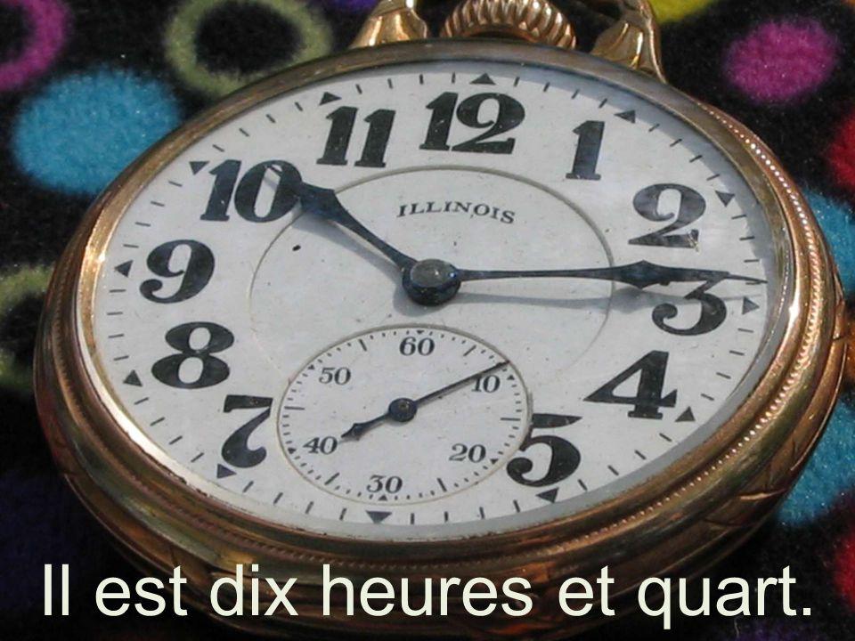 Il est dix heures et quart.