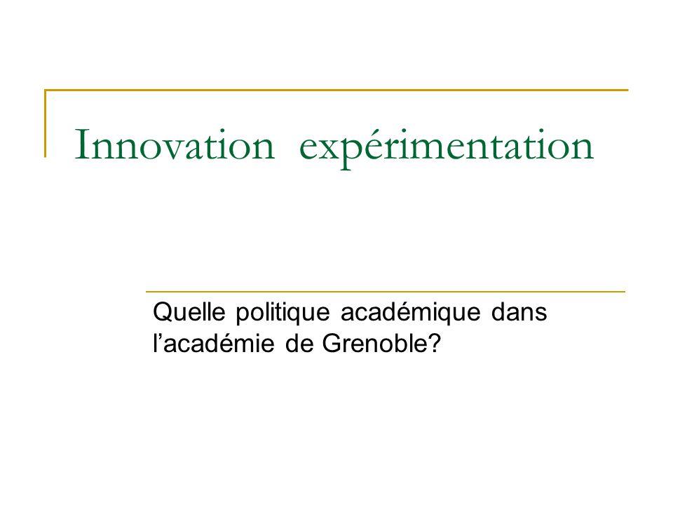 Innovation expérimentation Quelle politique académique dans l'académie de Grenoble?