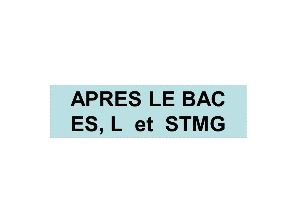 APRES LE BAC ES, L et STMG