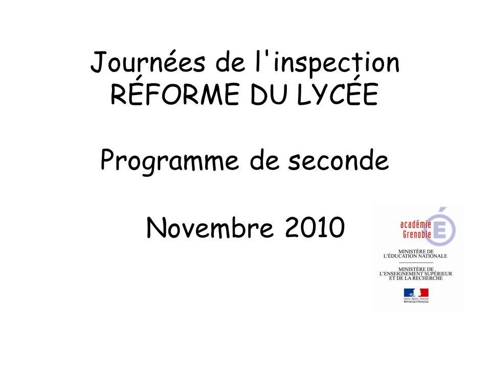 Journées de l inspection RÉFORME DU LYCÉE Programme de seconde Novembre 2010