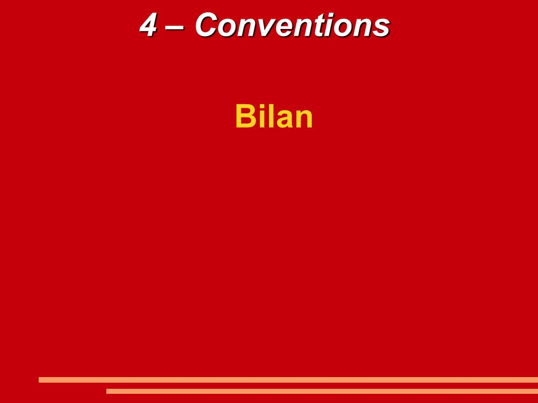 4 – Conventions Bilan