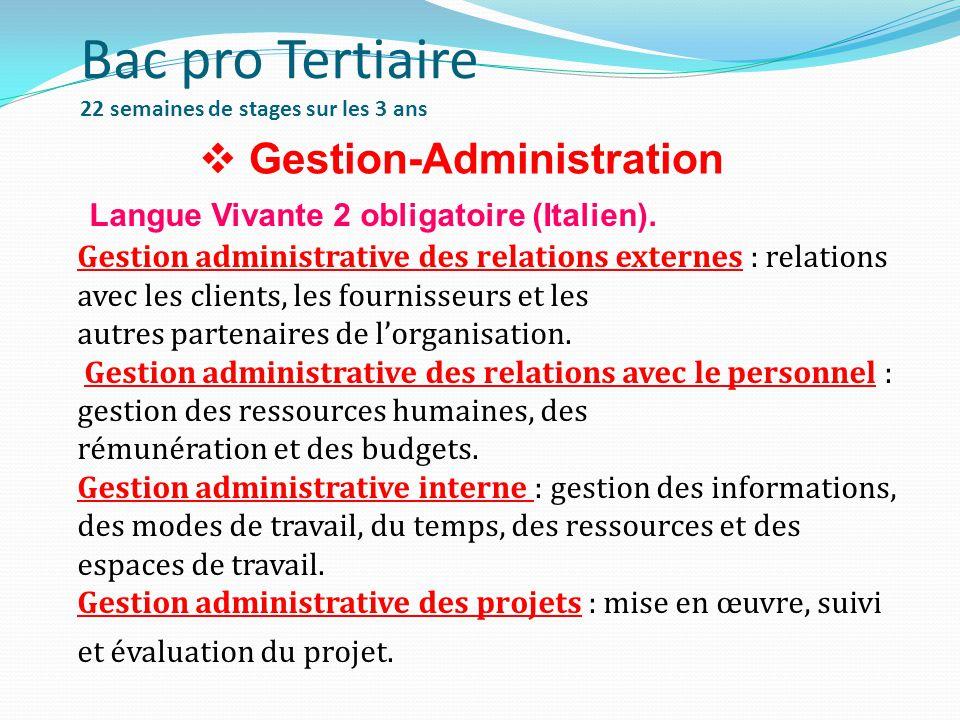 Bac pro Tertiaire 22 semaines de stages sur les 3 ans  Gestion-Administration Langue Vivante 2 obligatoire (Italien).