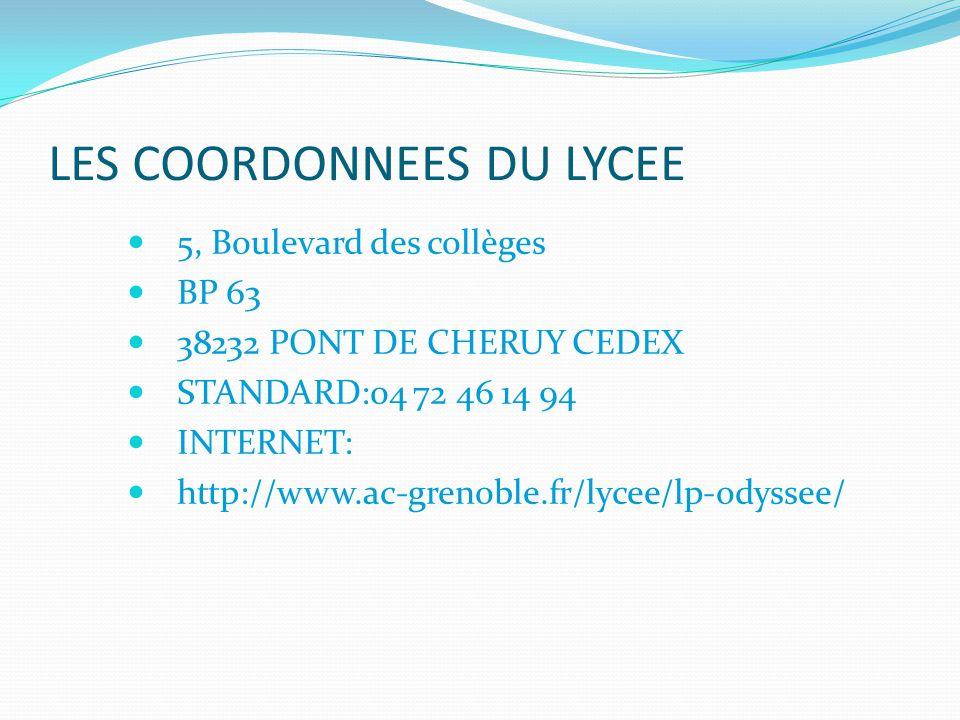 LES COORDONNEES DU LYCEE 5, Boulevard des collèges BP 63 38232 PONT DE CHERUY CEDEX STANDARD:04 72 46 14 94 INTERNET: http://www.ac-grenoble.fr/lycee/lp-odyssee/