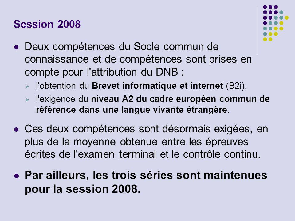 Session 2008 Deux compétences du Socle commun de connaissance et de compétences sont prises en compte pour l attribution du DNB :  l obtention du Brevet informatique et internet (B2i),  l exigence du niveau A2 du cadre européen commun de référence dans une langue vivante étrangère.