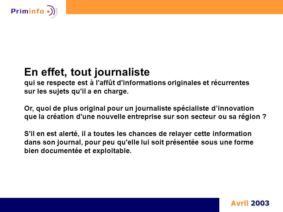 En effet, tout journaliste qui se respecte est à l'affût d'informations originales et récurrentes sur les sujets qu'il a en charge. Or, quoi de plus o