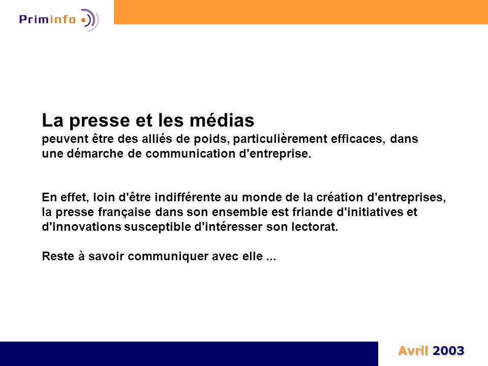 Communiquer avec la presse : les différentes approches Avril 2003