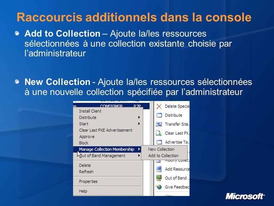 Raccourcis additionnels dans la console Add to Collection – Ajoute la/les ressources sélectionnées à une collection existante choisie par l'administra