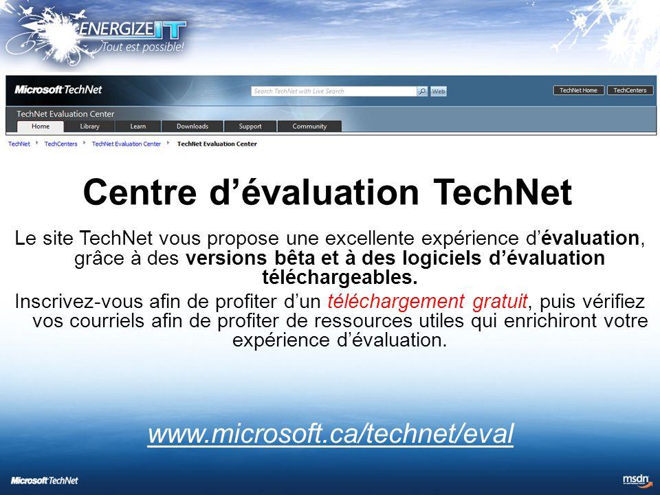 Le site TechNet vous propose une excellente expérience d'évaluation, grâce à des versions bêta et à des logiciels d'évaluation téléchargeables.