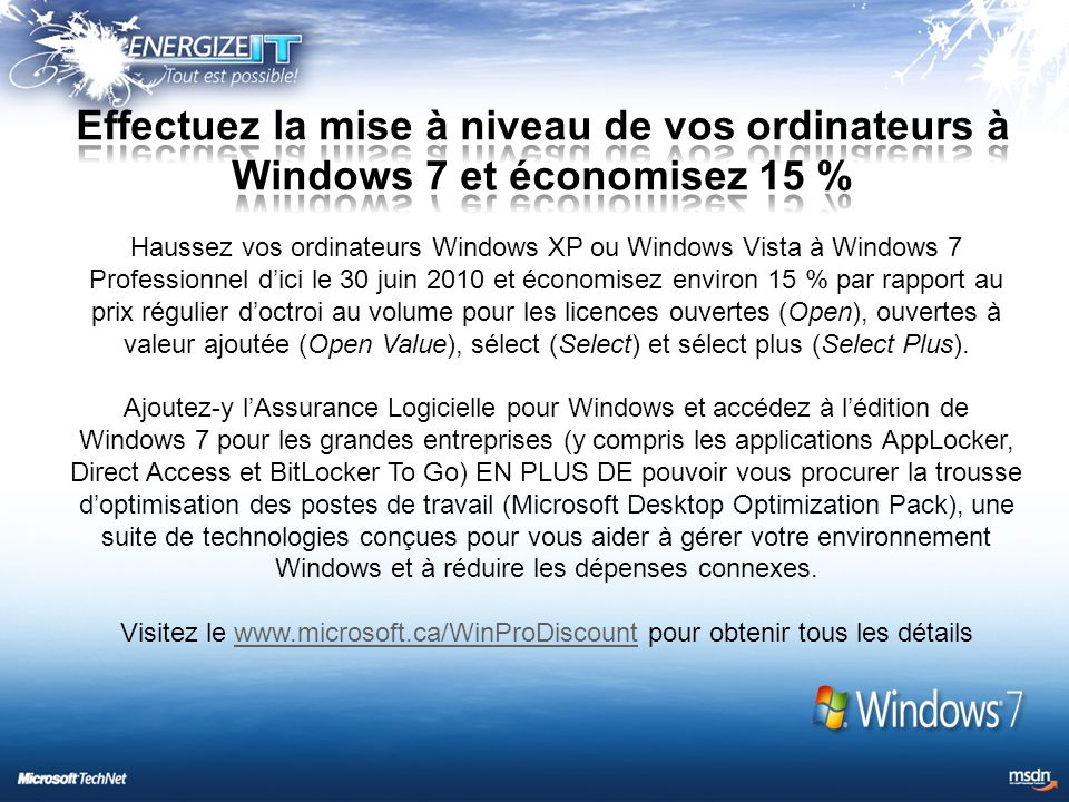 Haussez vos ordinateurs Windows XP ou Windows Vista à Windows 7 Professionnel d'ici le 30 juin 2010 et économisez environ 15 % par rapport au prix rég