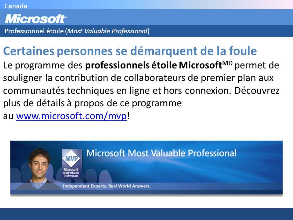 Canada Professionnel étoile (Most Valuable Professional) Certaines personnes se démarquent de la foule Le programme des professionnels étoile Microsoft MD permet de souligner la contribution de collaborateurs de premier plan aux communautés techniques en ligne et hors connexion.