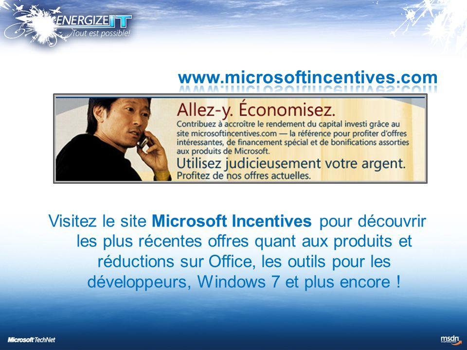 Visitez le site Microsoft Incentives pour découvrir les plus récentes offres quant aux produits et réductions sur Office, les outils pour les développeurs, Windows 7 et plus encore !