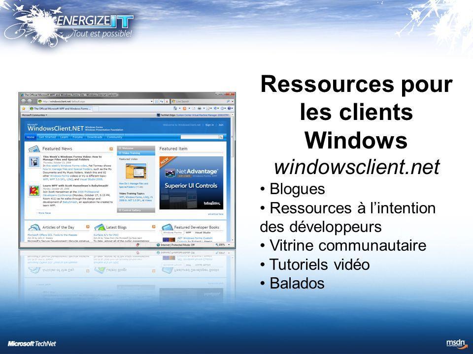 Ressources pour les clients Windows windowsclient.net Blogues Ressources à l'intention des développeurs Vitrine communautaire Tutoriels vidéo Balados