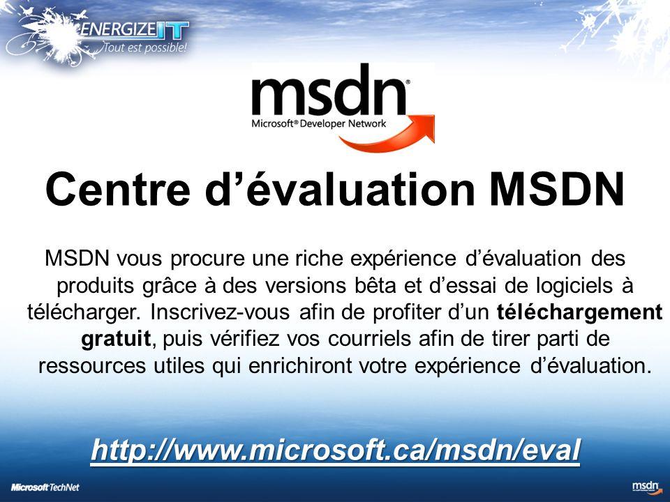 MSDN vous procure une riche expérience d'évaluation des produits grâce à des versions bêta et d'essai de logiciels à télécharger.