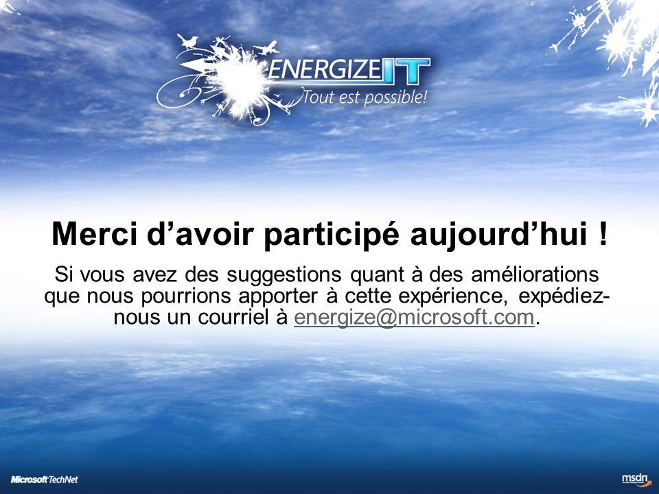 Si vous avez des suggestions quant à des améliorations que nous pourrions apporter à cette expérience, expédiez- nous un courriel à energize@microsoft.com.energize@microsoft.com Merci d'avoir participé aujourd'hui !