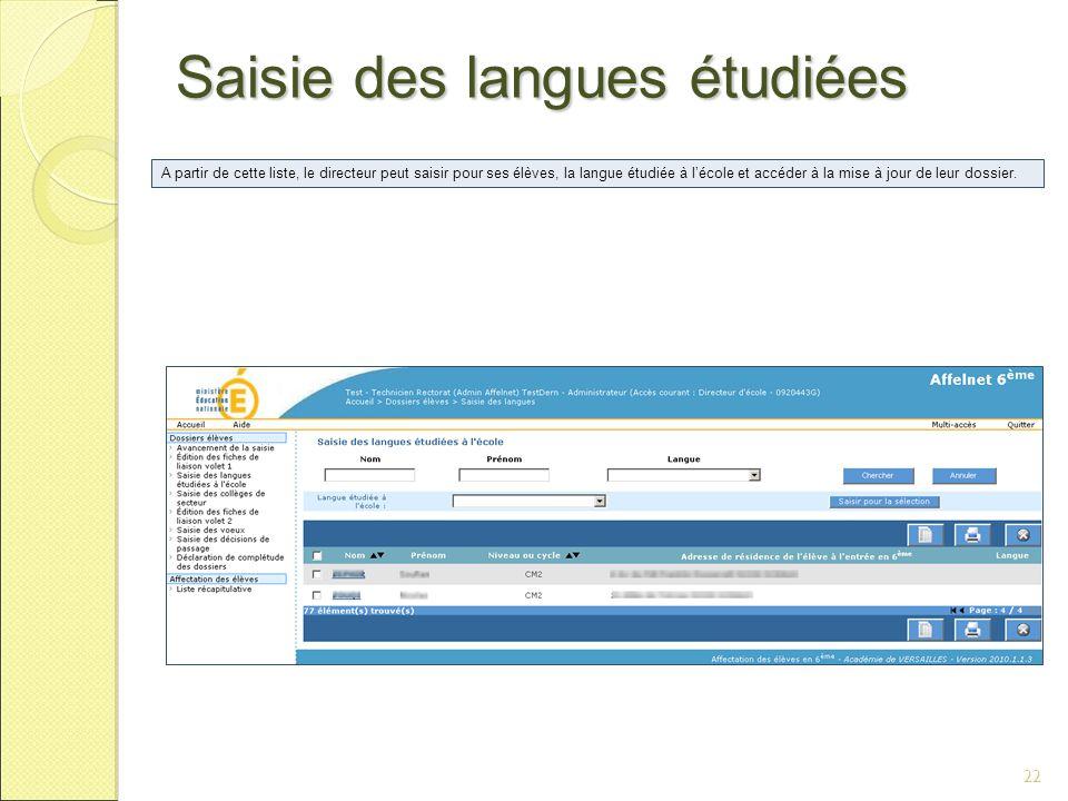 22 Saisie des langues étudiées A partir de cette liste, le directeur peut saisir pour ses élèves, la langue étudiée à l'école et accéder à la mise à jour de leur dossier.
