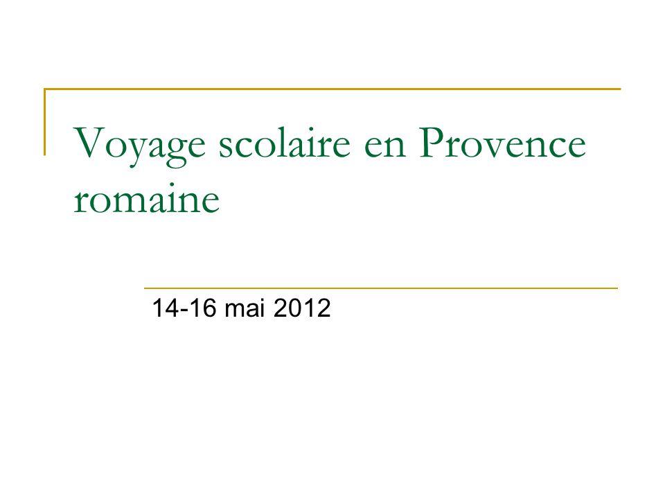 Voyage scolaire en Provence romaine 14-16 mai 2012