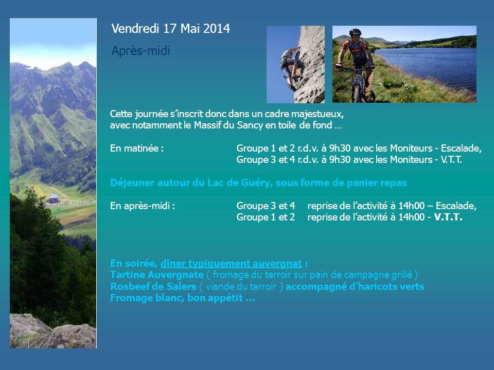Vendredi 17 Mai 2014 Après-midi Cette journée s'inscrit donc dans un cadre majestueux, avec notamment le Massif du Sancy en toile de fond … En matinée