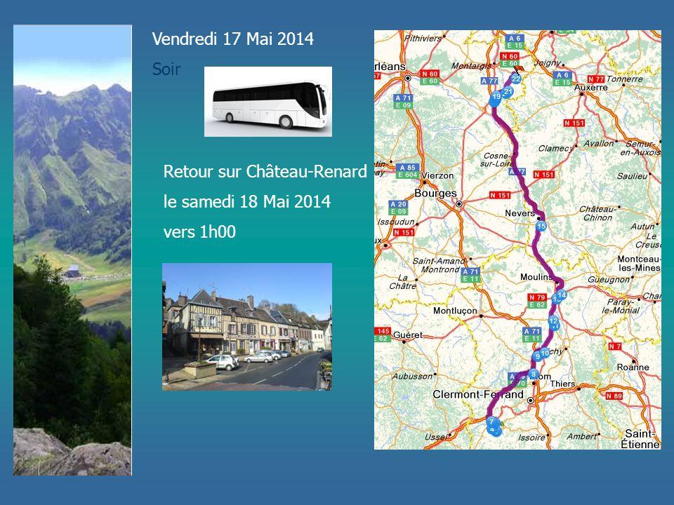 Vendredi 17 Mai 2014 Soir Retour sur Château-Renard le samedi 18 Mai 2014 vers 1h00