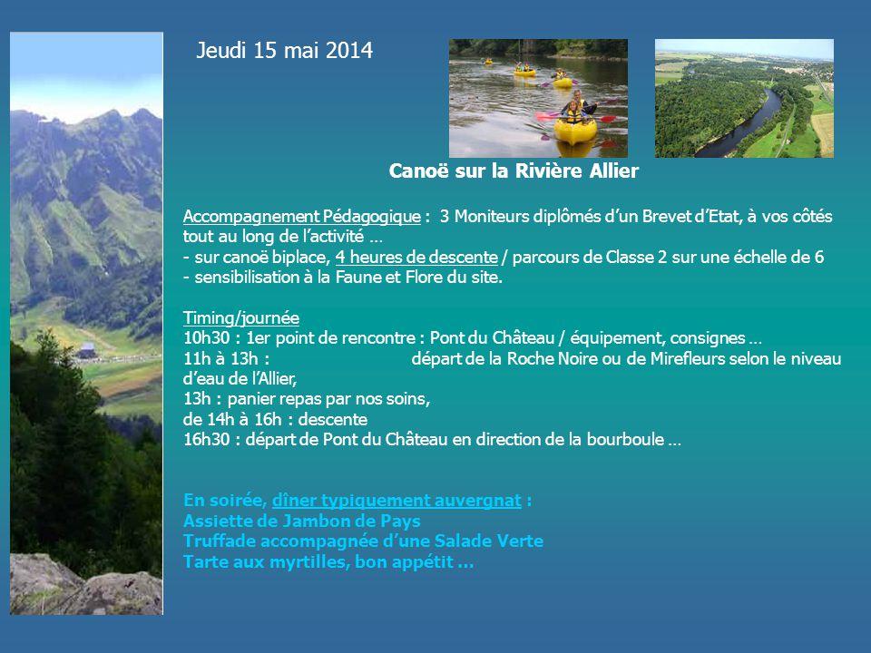 Jeudi 15 mai 2014 Canoë sur la Rivière Allier Accompagnement Pédagogique : 3 Moniteurs diplômés d'un Brevet d'Etat, à vos côtés tout au long de l'acti