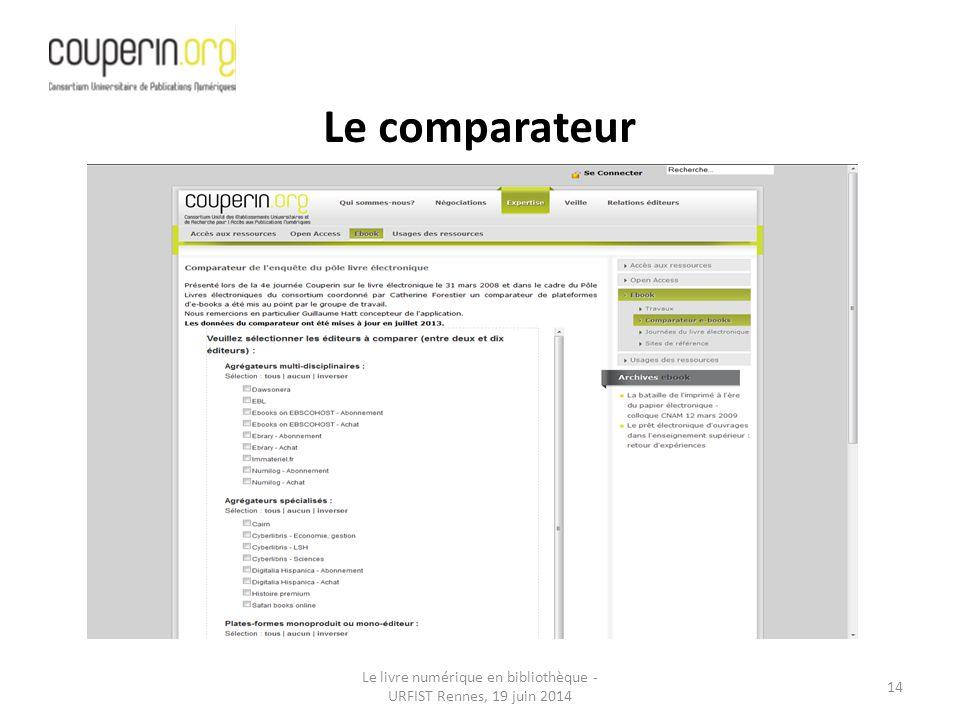 Le livre numérique en bibliothèque - URFIST Rennes, 19 juin 2014 14 Le comparateur
