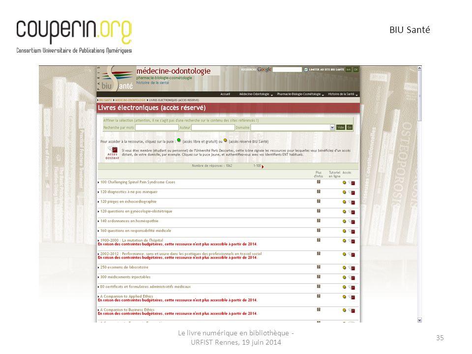 Le livre numérique en bibliothèque - URFIST Rennes, 19 juin 2014 35 BIU Santé