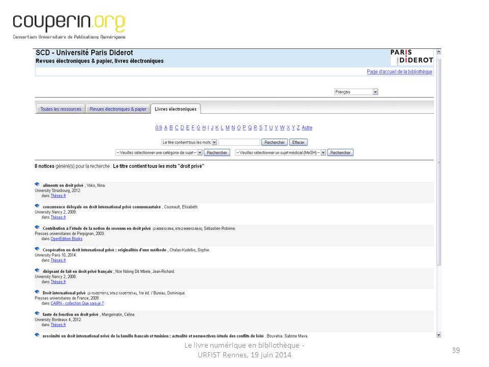 Le livre numérique en bibliothèque - URFIST Rennes, 19 juin 2014 39