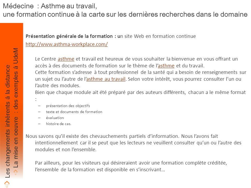 Présentation générale de la formation : un site Web en formation continue http://www.asthma-workplace.com/ Le Centre asthme et travail est heureux de vous souhaiter la bienvenue en vous offrant un accès à des documents de formation sur le thème de l'asthme et du travail.