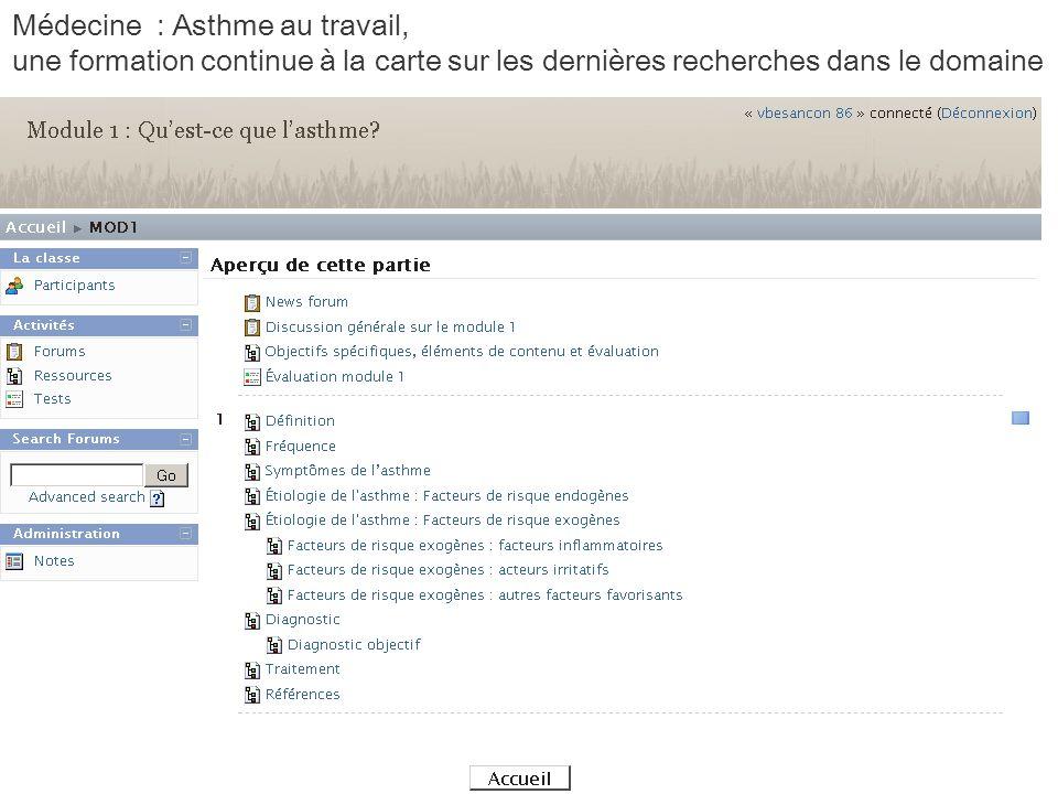 http://www.asthma-workplace.com/campus/course/view.php id=3 Médecine : Asthme au travail, une formation continue à la carte sur les dernières recherches dans le domaine