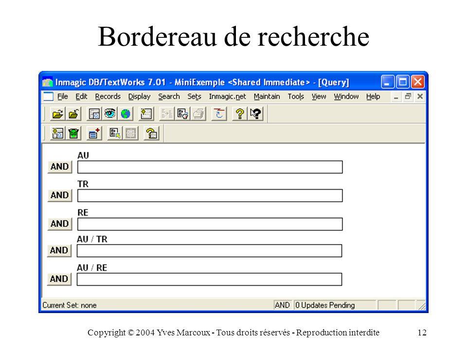 Copyright © 2004 Yves Marcoux - Tous droits réservés - Reproduction interdite12 Bordereau de recherche