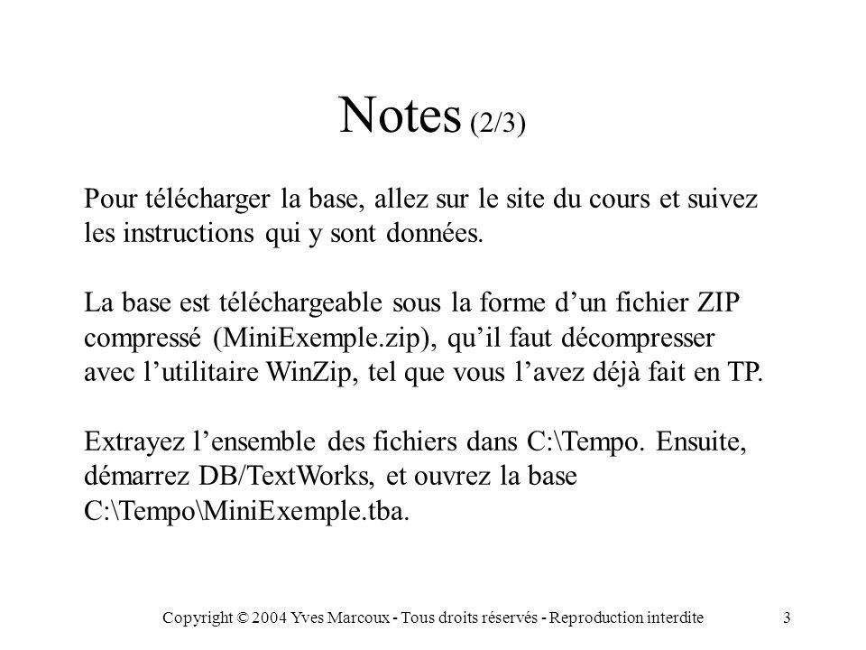 Copyright © 2004 Yves Marcoux - Tous droits réservés - Reproduction interdite3 Pour télécharger la base, allez sur le site du cours et suivez les instructions qui y sont données.