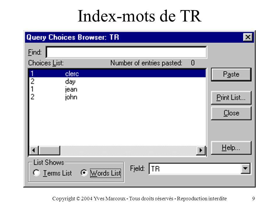 Copyright © 2004 Yves Marcoux - Tous droits réservés - Reproduction interdite9 Index-mots de TR